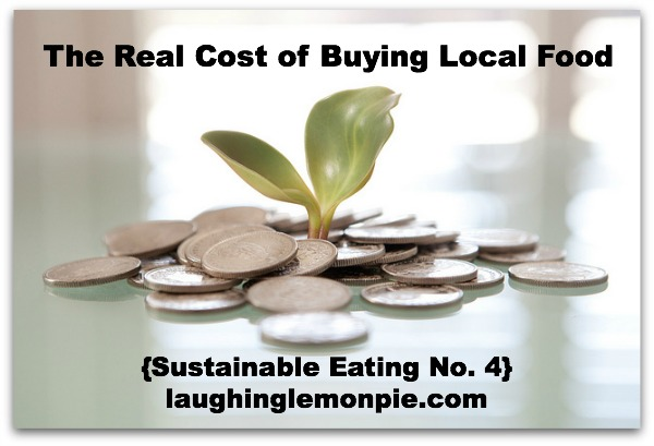 The Real Cost of Buying Local {Budget Organic No. 4}