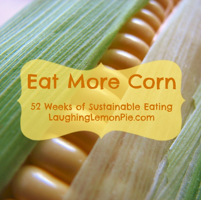 Eat More Corn {Budget Organic No. 7}