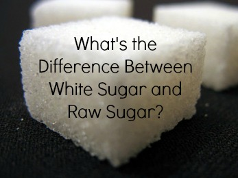 What's the Difference Between White Sugar and Raw Sugar?