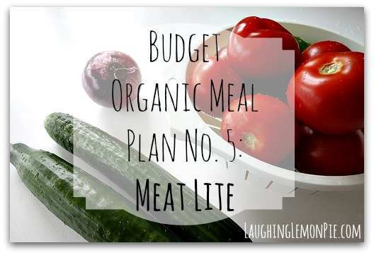 Budget Organic Meal Plan No. 5: Meat Lite