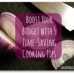 Boost your budget with 5 time-saving cooking tips from LaughingLemonPie.com