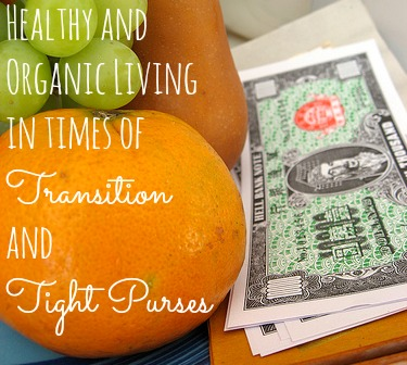 Healthy and Organic Living in times of Transition and Tight Purses