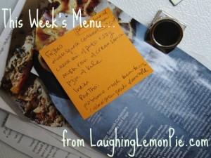 This Week's Menu from LaughingLemonPie.com