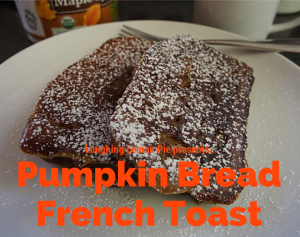 Pumpkin Bread French Toast on LaughingLemonPie.com