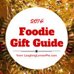 2014 Foodie Gift Guide from LaughingLemonPie.com