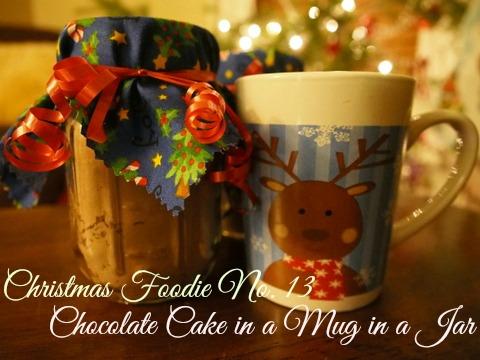 Christmas Foodie No.13: Chocolate Cake in a Mug in a Jar…
