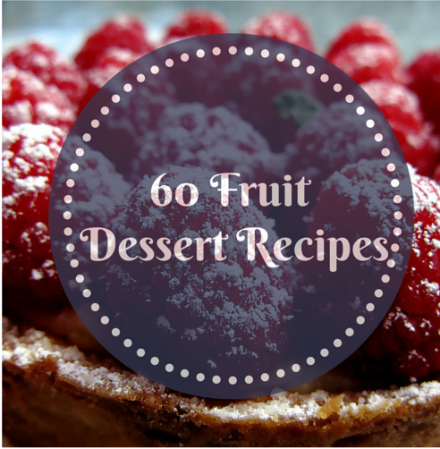 60 Fruit Dessert Recipes