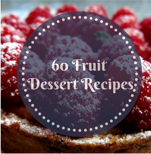 60 Fruit Dessert Recipes