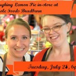 July 28, 2015 6pm LaughingLemonPie in-store demo at Whole Foods Bradburn