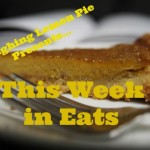 This Week in Eats on LaughingLemonPie.com