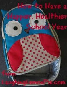 How to have a Happier, Healthier School Year from LaughingLemonPie.com