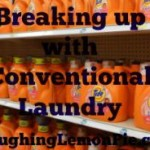 Breaking Up with Conventional Laundry on LaughingLemonPie.com